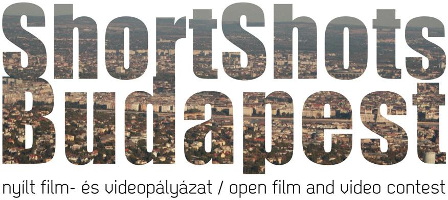 Short Shots Budapest - Nyílt film-és videópályázat
